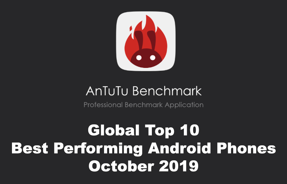 AnTuTu Global Top 10 Best Performing Android Phones October 2019