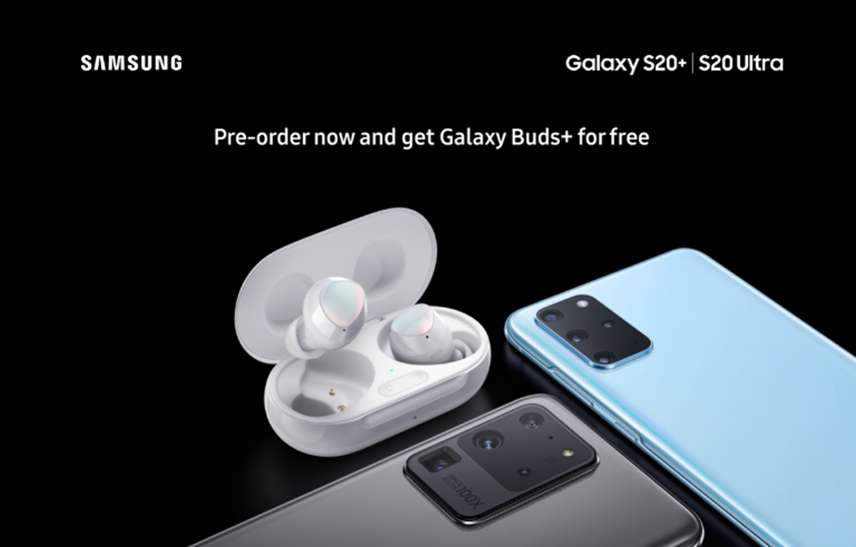 Samsung Galaxy S20+ Galaxy S20 Ultra Pre order offer Samsung Galaxy Buds+
