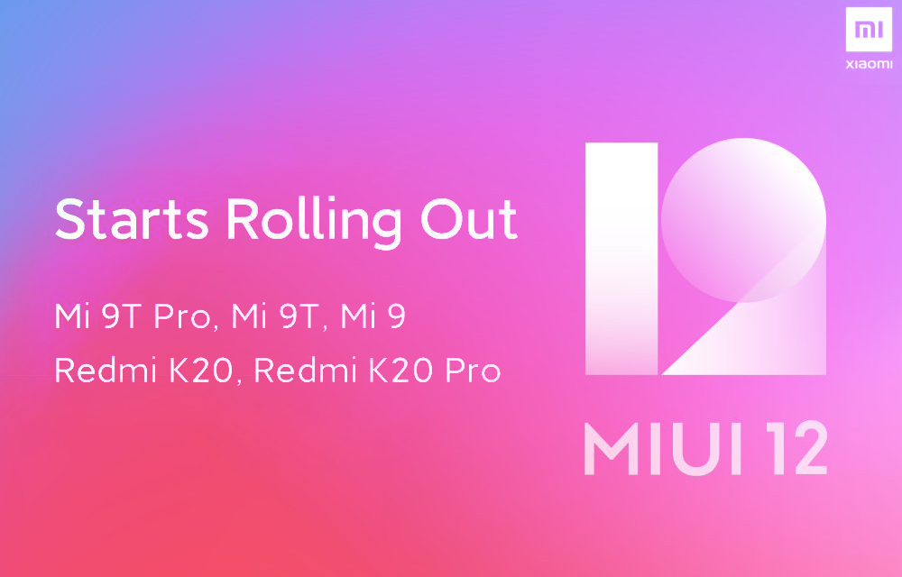 MIUI 12 Global Stable Versions Available to Xiaomi Mi 9 Mi 9T Mi 9T Pro Redmi K20 K20 Pro